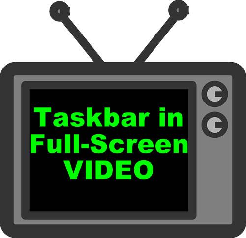Hide Windows 10 Taskbar in Full Screen Youtube Video on Chrome or