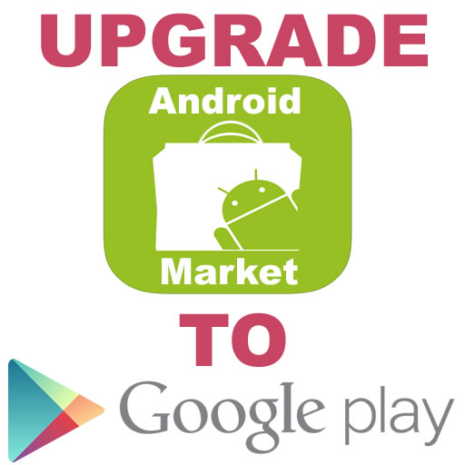 Force Android Market Upgrade To Google Play Store | Notes