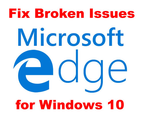 reinstall microsoft edge browser to fix broken issues in windows 10 notes