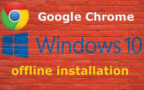 google chrome does not install windows 10